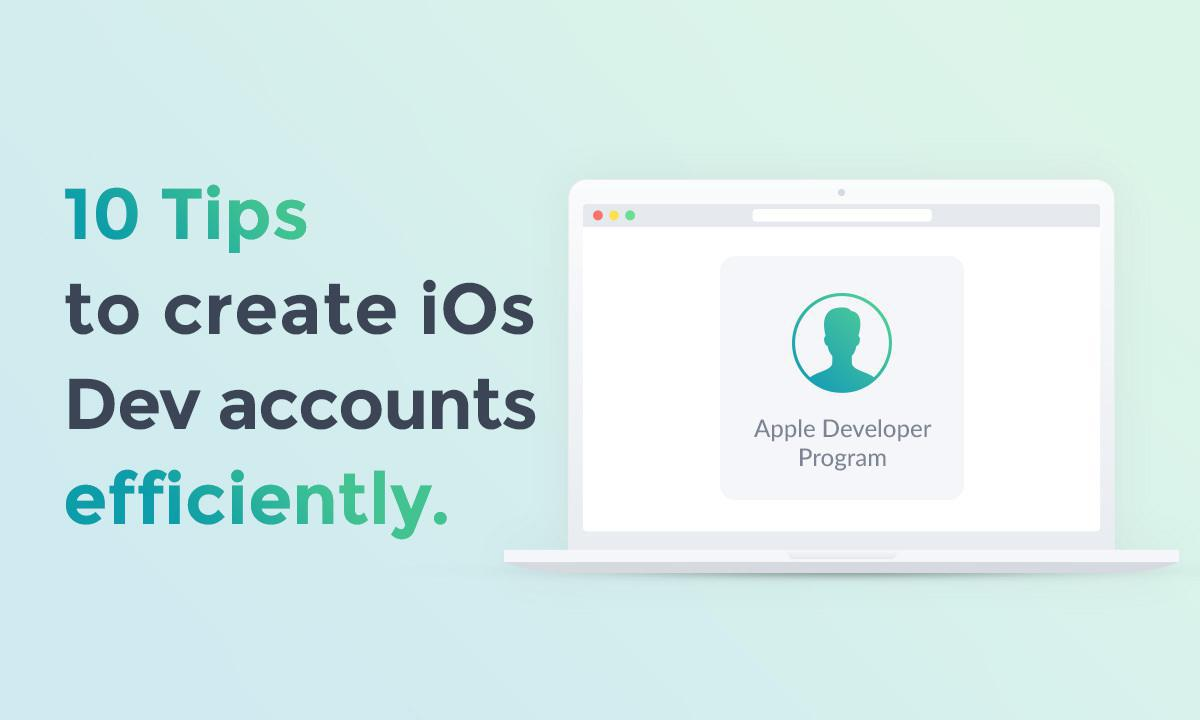 Resellers: 10 tips to create Apple Developer accounts efficiently