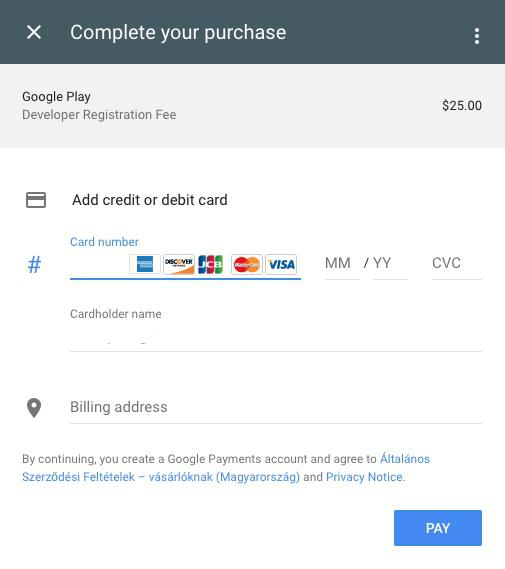 create a Google Play Developer account: pay a one-off $25 registration fee