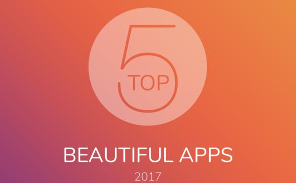 Top 5 Beautiful Apps of 2017