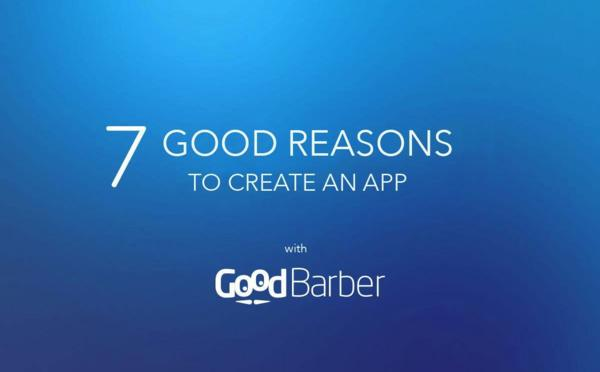 7 good reasons to create an app with GoodBarber