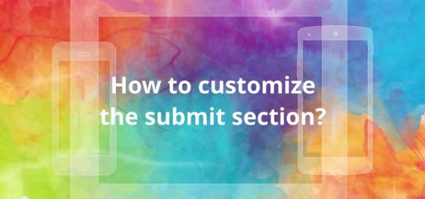 Video Tutorial: Personalize the Submit Section