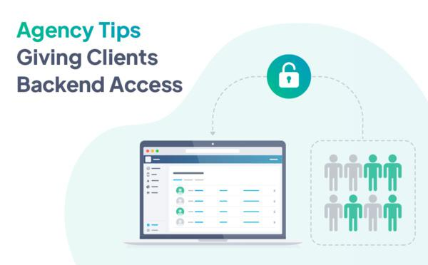 Agency Tips - Giving Clients Backend Access