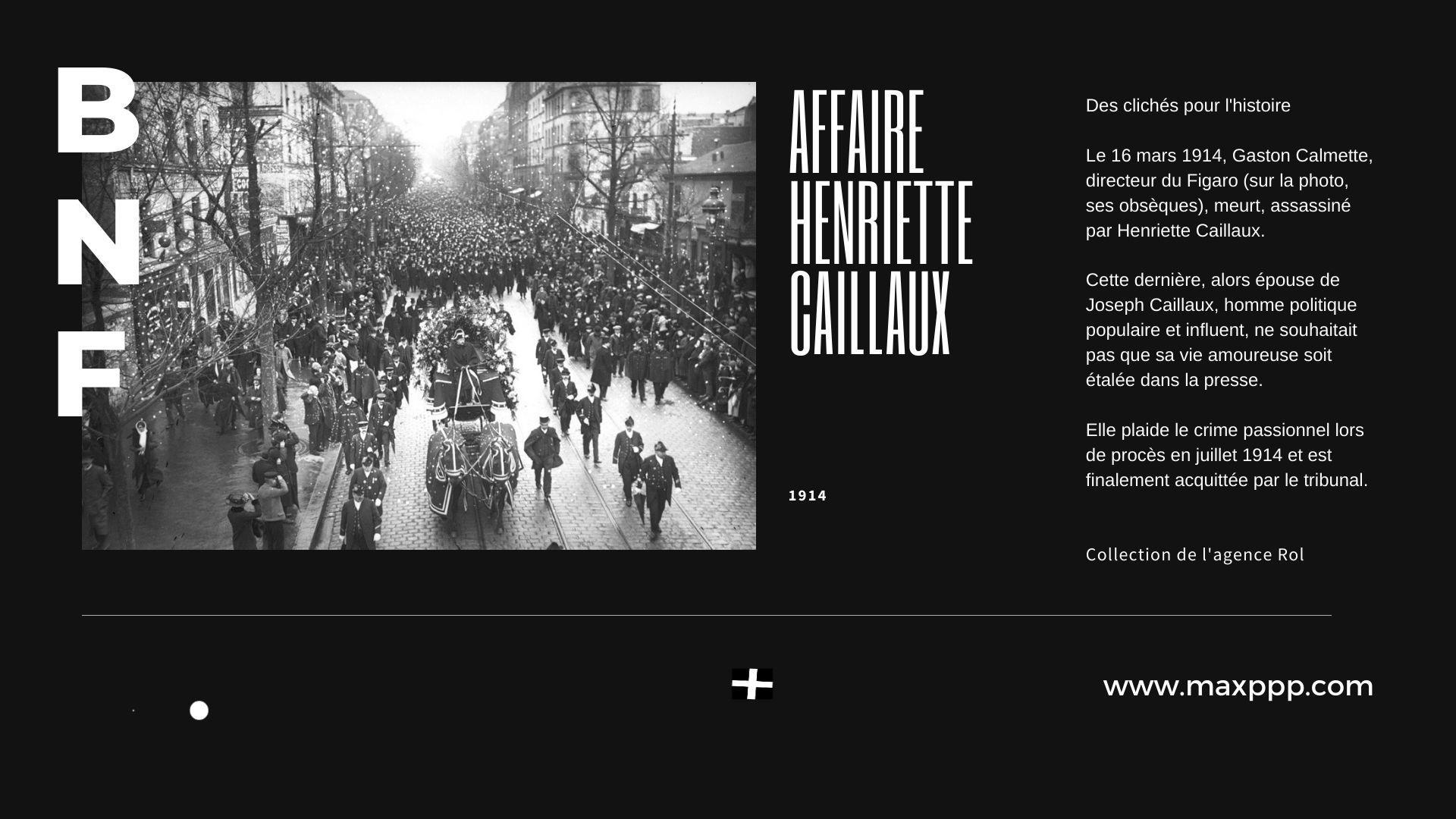 Henriette Caillaux tue le directeur du Figaro Gaston Calmette