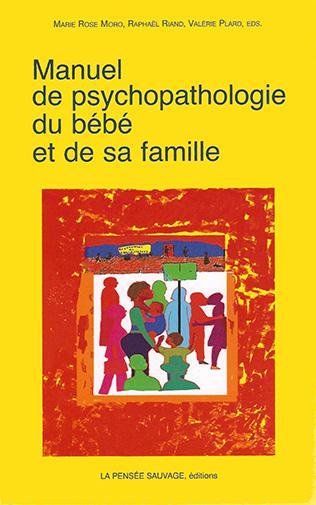 Manuel De Psychopathologie Du Bebe Et De Sa Famille