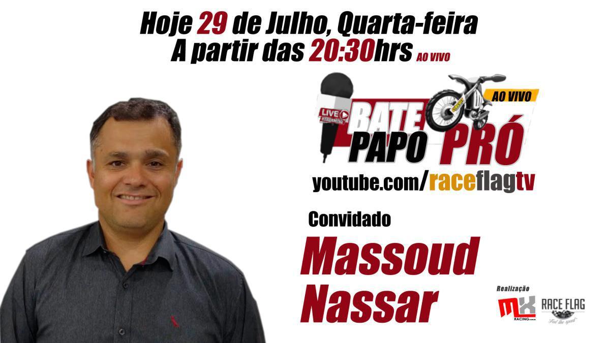 Hoje Bate-Papo Pró com Massoud Nassar