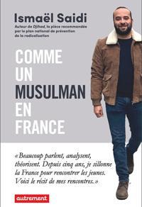 A la rencontre du Belge Ismaël Saidi, « comme un musulman en France »