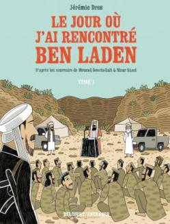 Le jour où j'ai rencontré Ben Laden : l'itinéraire vers l'Afghanistan de deux jeunes à l'aube du 11-Septembre