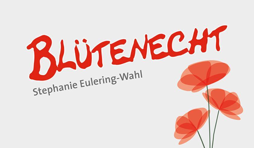 BLÜTENECHT Stephanie Eulering-Wahl