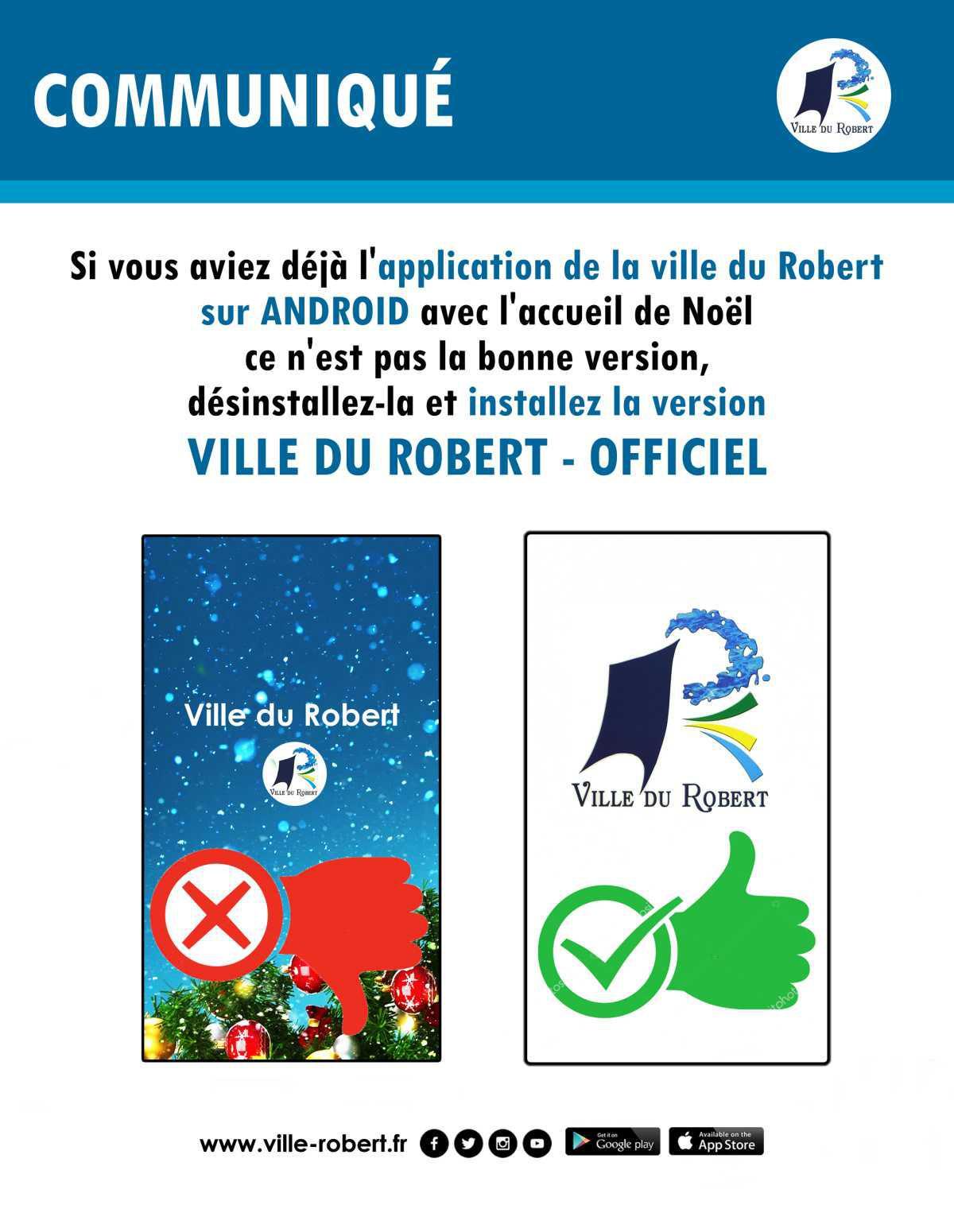 LA BONNE VERSION DE L'APPLI SUR ANDROID C'EST : VILLE DU ROBERT OFFICIEL