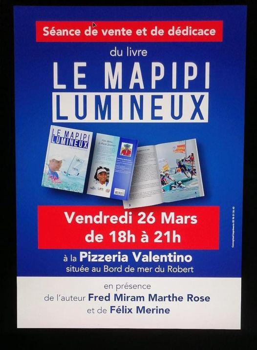 "VENDREDI 26 MARS 2021 : SEANCE DE DEDICACE DU LIVRE ""FELIX MERINE, LE MAPIPI LUMINEUX"""