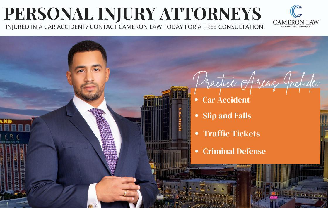 In a car accident? CAMERON LAW INJURY ATTORNEYS is there for all Nevada drivers. Discounts apply for KICKBACK APP subscribers! Call (702) 745-4535 for a FREE CONSULTATION!