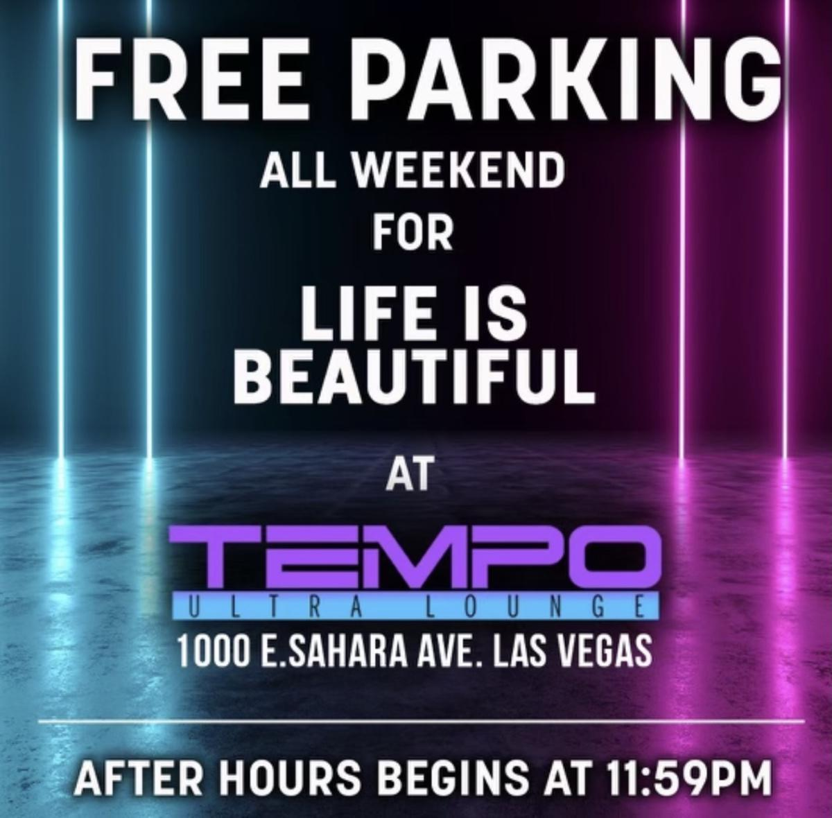 KICKBACK INCREASE to $15 per male/female for Life is Beautiful weekend at Tempo Ultra Lounge!!! Tempo is Vegas' premier late-late club - kickbacks start at 11:59pm Fri-Sun - we payout till 7am!