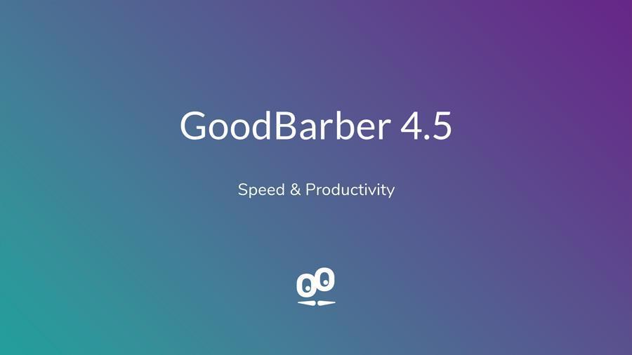 GoodBarber 4.5: velocità e produttività per creare le app del futuro