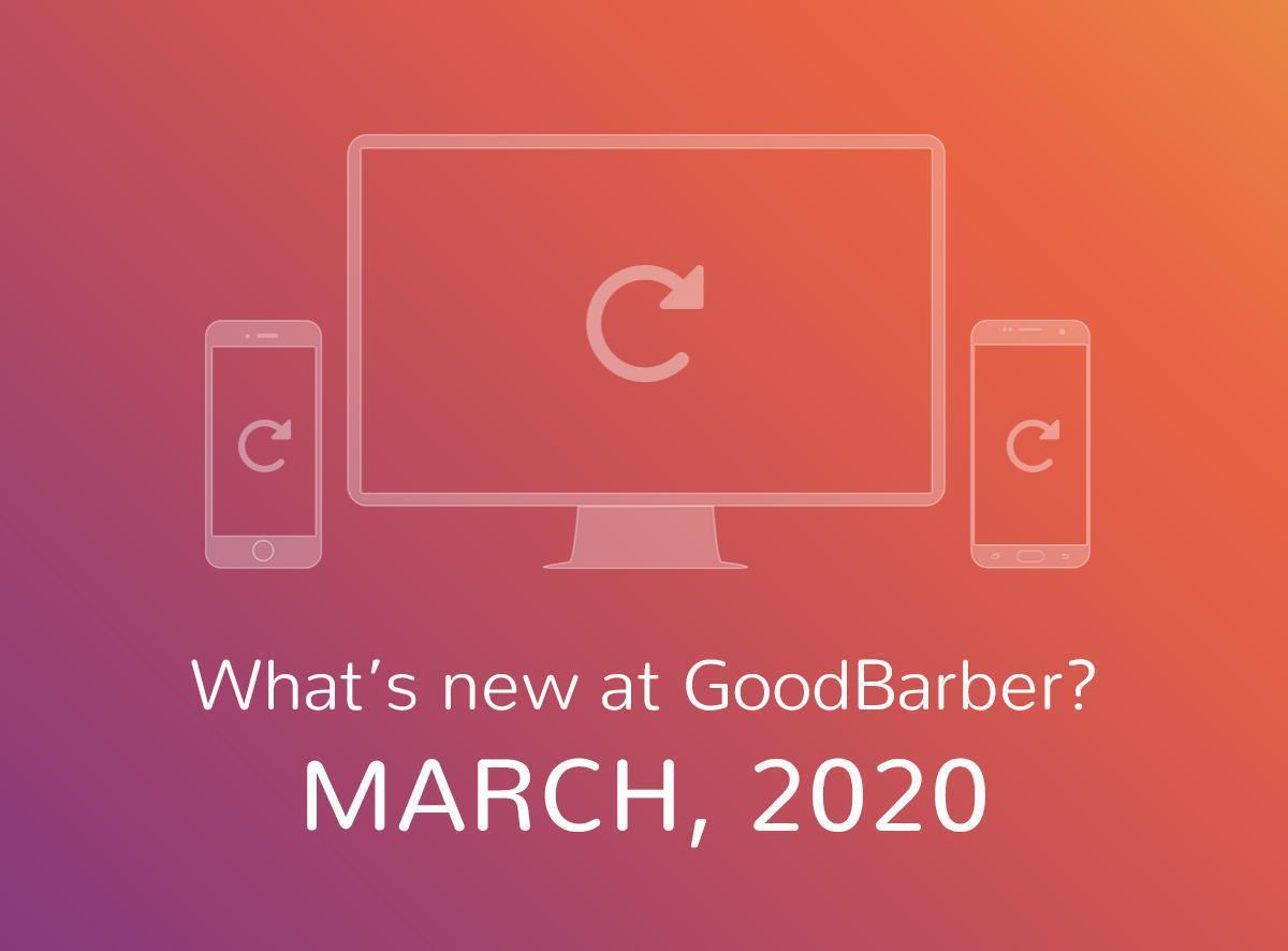 Che novità ci sono su GoodBarber? Marzo 2020