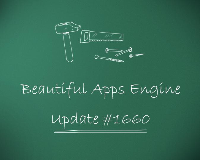 Beautiful Apps Engine: Update #1660