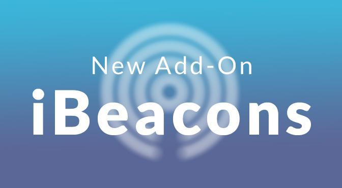 Dai una scossa al tuo business con l'Add-On iBeacons!