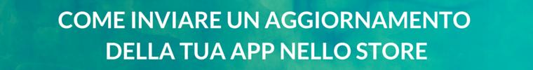 Come pubblicare un aggiornamento su Apple Store