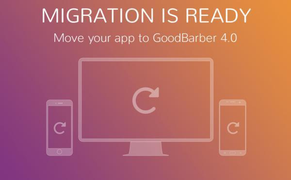 Migra a GoodBarber 4.0 oggi stesso!