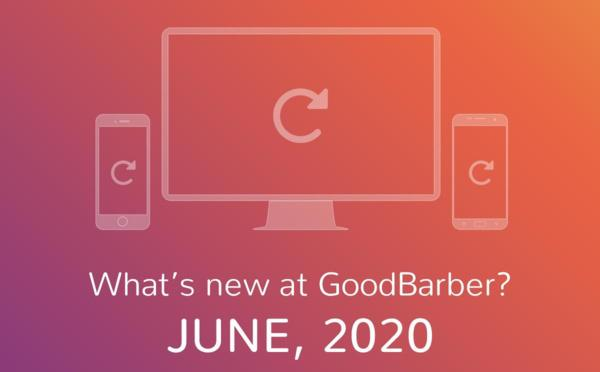 Che novità ci sono su GoodBarber? Giugno 2020