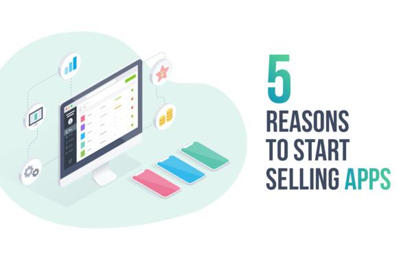 Agenzie web: 5 motivi per iniziare a vendere app