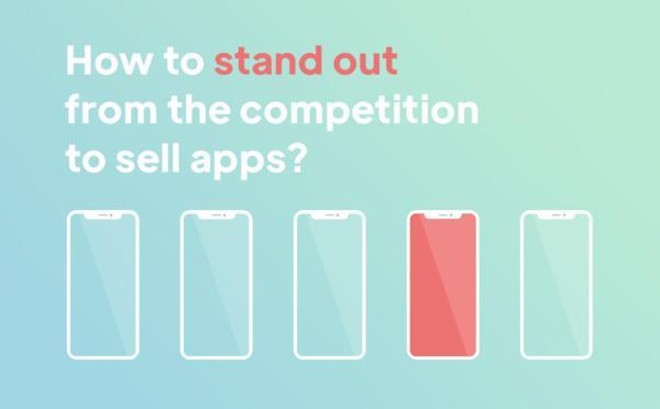 Come distinguersi dalla concorrenza per vendere app?