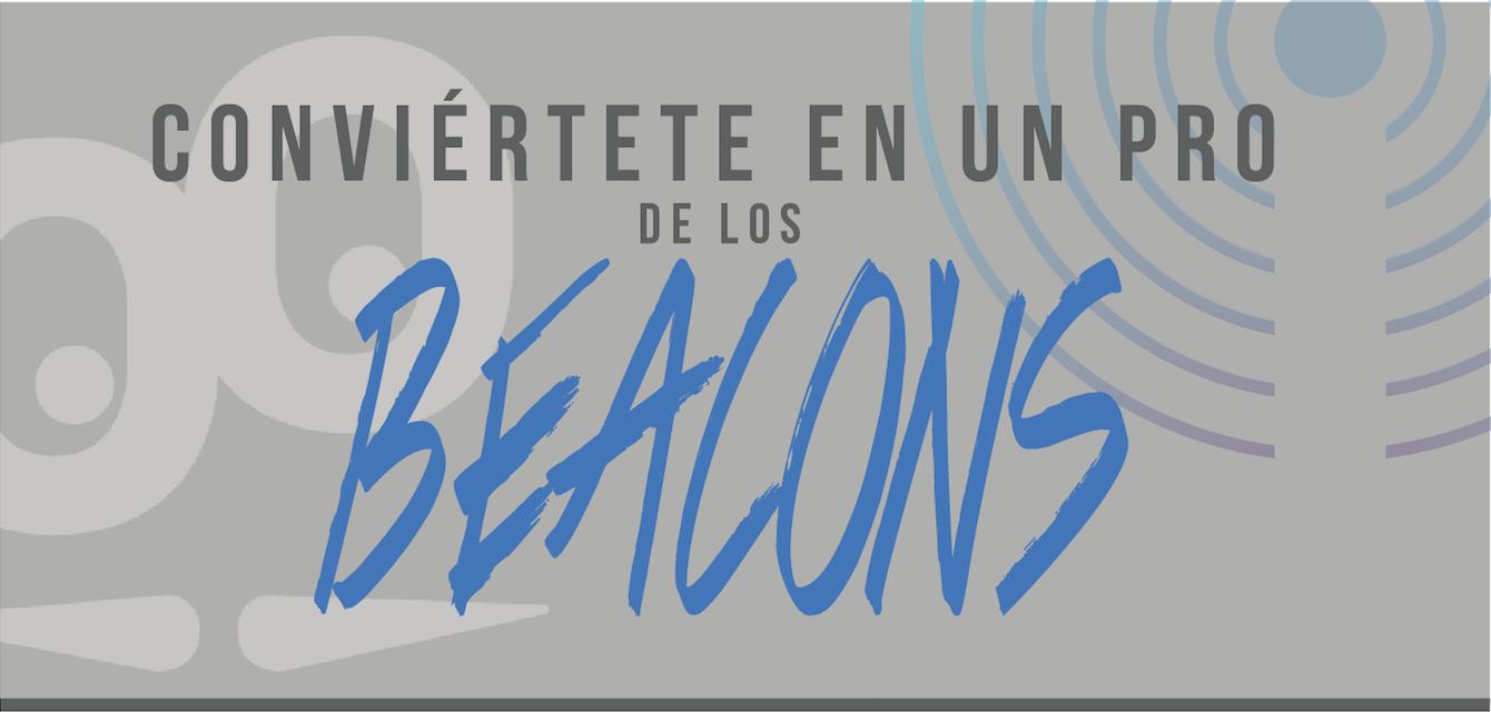 ¡Todo lo que siempre habías querido saber sobre los Beacons! #infografía