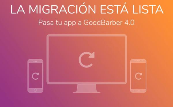 Convierte hoy tu app a GoodBarber 4.0