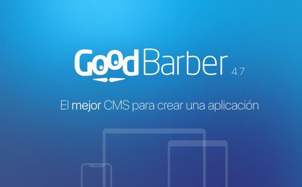 GoodBarber 4.7: el mejor CMS para crear una aplicación
