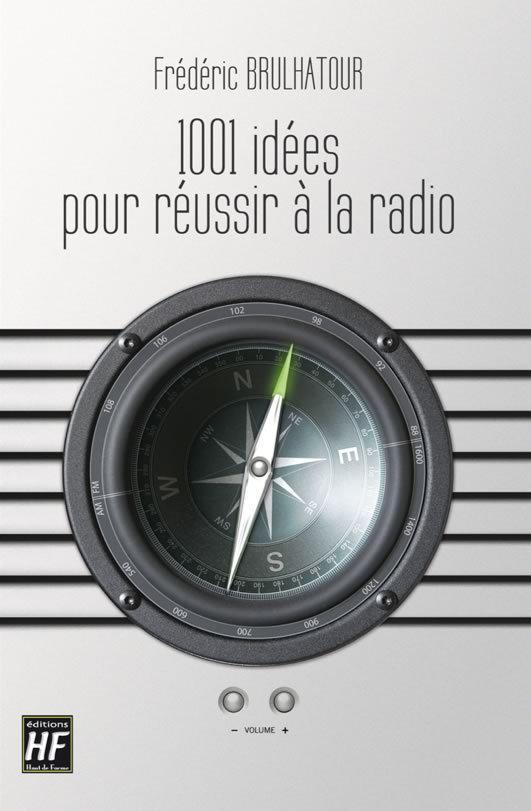1001 Vraies Idees Pour Reussir Peut Etre A La Radio Et 20 Pour Les Radios Du Snrl